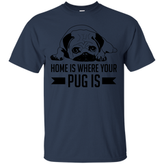Dogs Pug Shirts Home is where your Pug is T-shirts Hoodies Sweatshirts