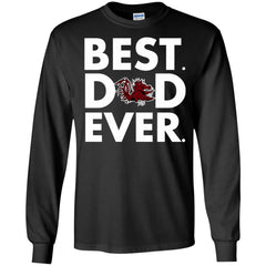 Father s Day South Carolina Gamecocks Tshirts Best Dad Ever Hoodies Sweatshirts