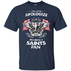New Orleans Saints shirts I will never apologize for being a Saints Fan T-shirts Hoodies Sweatshirts