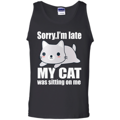 Pet Cats T-shirts Sorry I'm Late My Cat Was Sitting On Me  Shirts Hoodies Sweatshirts