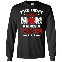 Mother's Day Gift T-shirts The Best Kind Of Mom Raises A Teacher  Shirts Hoodies Sweatshirts