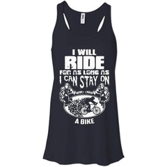 Biker Shirts I will ride for as long as I can stay on a Bike T-shirts Hoodies Sweatshirts
