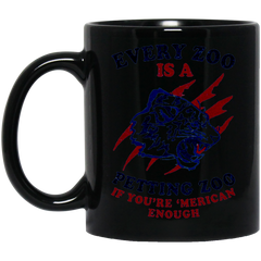 America Mug EVERY ZOO IS PETTING ZOO IF YOU 'MERICA ENOUGH Coffee Mug Tea Mug