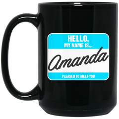 Amanda Mug Hello My name Is Amanda Coffee Mug Tea Mug