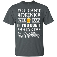 Beer T shirts  You Can Not Drink All Day If You Hoodies Sweatshirts
