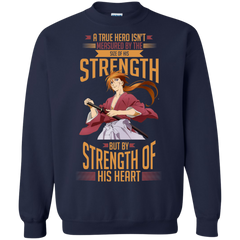 Anime Kenshin Shirts True Herio is measured by the Strength of his heart T-shirts Hoodies