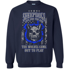 SheepDogs Shirts Sheepdogs Live For The Day The Wolves Come Out To Play Hoodies Sweatshirts