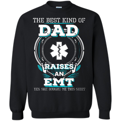 Father's Day Gift T-shirts The Best Kind Of Dad Raises An EMT Shirts Hoodies Sweatshirts