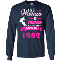 1982 Woman Shirts No Woman perfect except those in 1982 T-shirts Hoodies Sweatshirts