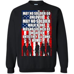 Veteran Shirts May no solder go unloved, walk alone, be forgotten until they came home T-shirts Hoodies Sweatshirts - TeeDoggie.Com