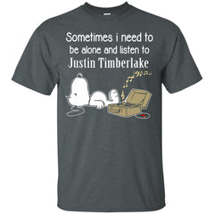 Justin Timberlake Shirts Sometimes Need To Be Alone N Listen To Justin Timberlake Hoodies Sweatshirts