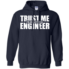 Engineer Shirts Trust me I'm an elecricial Engineer T-shirts Hoodies Sweatshirts - TeeDoggie.Com