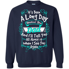 Father's Day Shirts It's Been A Long Day Without You Dad See You Again T shirts Hoodies Sweatshirts