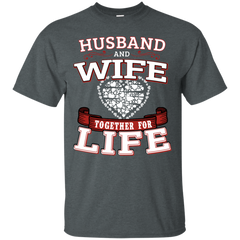 Family Shirts Husband And Wife Together For Life Valentine T shirts Hoodies Sweatshirts