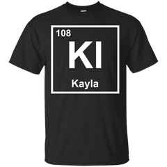 Kayla Chemical Elements Shirts I'm Kayla T-shirts Hoodies Sweatshirts