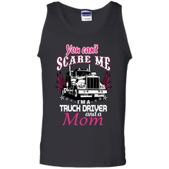Mother's Day Gift T-shirts You Can't Scare Me I'm A Truck Drive And A Mom  Shirts Hoodies Sweatshirts