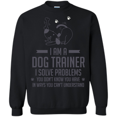 Dog Trainers Shirts I'm A dog Trainer I Solve Problems T-shirts Hoodies Sweatshirts