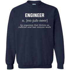 Engineers Shirts An Organism That Thrives On Caffeine And Last Minute Work T-shirts Hoodies Sweatshirts
