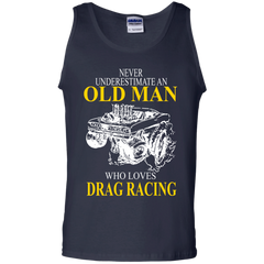 Drag Racing T-shirts Never Underestimate An Old Man Who Loves Drag Racing Shirts Hoodies Sweatshirts