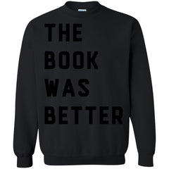 Book Shirts the book was better T-shirts Hoodies Sweatshirts