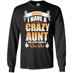 Family Aunt Shirts Have a crazy Aunt not afraid to use her T-shirts Hoodies Sweatshirts - TeeDoggie.Com