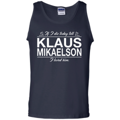 Vampire Diaries T-shirts If I Die Today Tell Klaus Mikaelson I Loved Him Shirts Hoodies Sweatshirts - TeeDoggie.Com