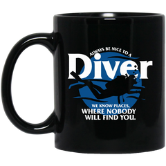 Always Be Nice To A Driver Mug We Know Place Where Nobody Will Find You Coffee Mug Tea Mug