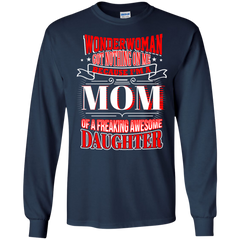 Mother's Day Gift Shirts I'm A Mom Of A Freaking Awesome Daughter T shirts Hoodies Sweatshirts
