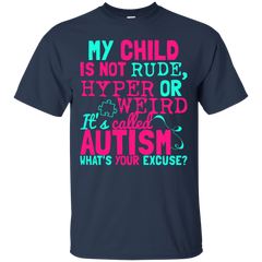 Autism T-shirts My Child Is Not Rude Hyper Or Weird It's Called Autism Shirts Hoodies Sweatshirts