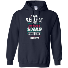 Snap T-shirts Y'all Realize T'm Gonna Snap One Day Richy Shirts Hoodies Sweatshirts
