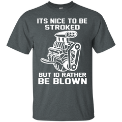 Car T-shirts It's Nice To Be Stroked But I'd Rather Be Blown Shirts Hoodies Sweatshirts