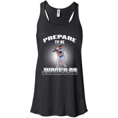 Aaron Judge T shirts Prepare To Be Judge'd 99 Hoodies Sweatshirts