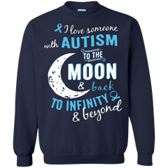 Autism T-shirts Love Someone With Autism To The Moon And Back Shirts Hoodies Sweatshirts