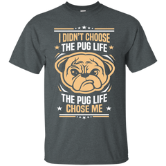 Dogs Pugs Shirts Didn't choose pug life it chose me T-shirts Hoodies Sweatshirts