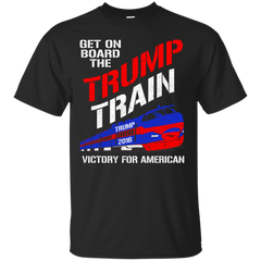Donald Trump T-shirts Get On Board The Trump Train Victory For American Shirts Hoodies Sweatshirts