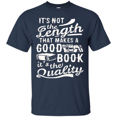 Books Shirts IT'S NOT THE LENGTH THAT MAKES A GOOD BOOK IT'S THE QUALITY T shirts Hoodies Sweatshirts