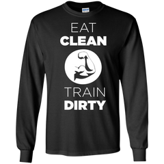 Bodybuilding Shirts Eat clean Train Dirty T-shirts Hoodies Sweatshirts