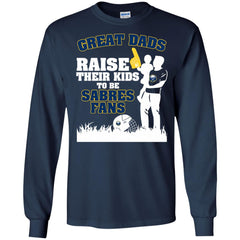 Buffalo Sabres Father T shirts Great Dads Raise Their Kids To Be Sabres Fans Hoodies Sweatshirts