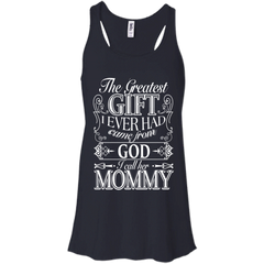 Mother's Day  T-shirts The Greatest Gift I Ever Had Came From God I Call Her Mommy Shirts Hoodies Sweatshirts