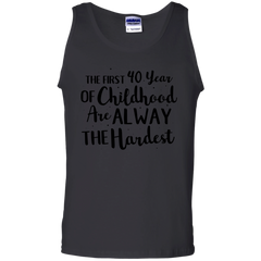 Ages 40 Shirts The first 40 years of chilhood are the Hardest T-shirts Hoodies Sweatshirts