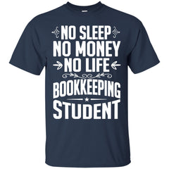 Job Bookkeeping Student T shirts No Sleep No Money No Life Hoodies Sweatshirts