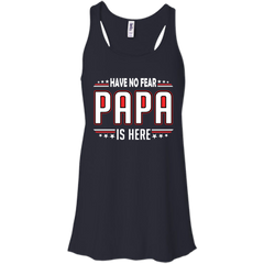 Father's Day Shirts Have No Fear Papa Is Here T shirts Hoodies Sweatshirts