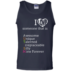 Autism Awareness T-shirts Love Someone With Awesome Unique Talented Irreplaceable Silly Mine Forever Shirts Hoodies Sweatshirts