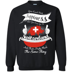 Switzerland T shirts You Can't Buy Happiness But You Can Go To Switzerland Hoodies Sweatshirts