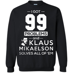 Vampire Diaries T-shirts I Got 99 Problems & Klaus Mikaelson Solves All Of 'em Shirts Hoodies Sweatshirts - TeeDoggie.Com