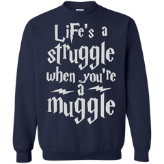Harry Potter T-shirts Life's A Struggle When You're A Muggle Shirts Hoodies Sweatshirts