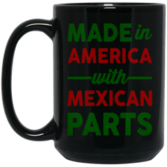 America Mexican Mug MADE IN AMERICA WITH MEXICAN PARTS Coffee Mug Tea Mug