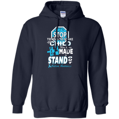 Autism T-shirts Stop Trying To Make My Child Fit In When He Was Made Standout Shirts Hoodies Sweatshirts