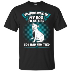Dogs shirts My visitors want my dog to be tied so I had him tied T-shirts Hoodies Sweatshirts