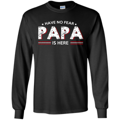 Father's Day Gift T-shirts Have No Fear Papa Is Here Shirts Hoodies Sweatshirts